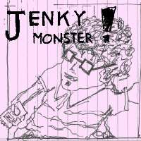attack of the jenky monster!