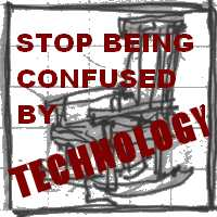Stop Being Confused by Technology